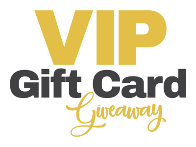 VIP Gift Card Giveaway